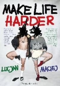 Lucjan - Make life harder