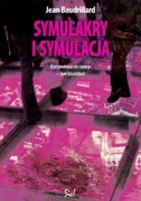 Jean Baudrillard - Symulakry i symulacja