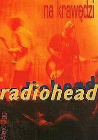 Alex Ogg - Radiohead. Na krawędzi