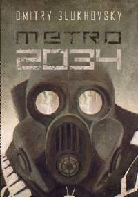 Dmitry Glukhovsky - Metro 2034