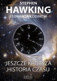Leonard Mlodinow - Jeszcze krótsza historia czasu
