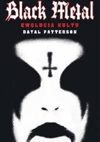 Dayal Patterson - Black Metal: Ewolucja kultu