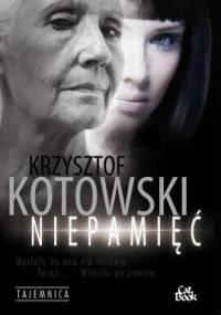 Krzysztof Kotowski - Niepamięć