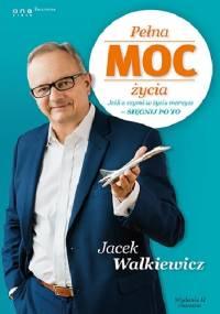 Jacek Walkiewicz - Pełna Moc Życia