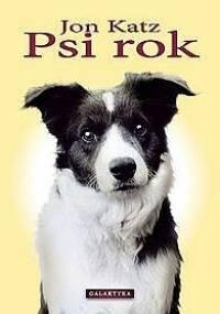 Jon Katz - Psi rok : dwanaście miesięcy - cztery psy - i ja