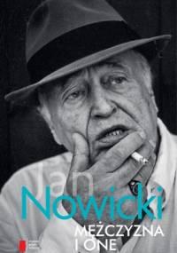 Jan Nowicki (aktor) - Mężczyzna i one