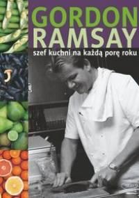 Gordon Ramsay - Szef kuchni na każdą porę roku
