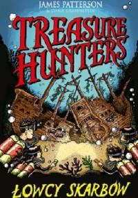 James Patterson - Treasure Hunters. Łowcy skarbów
