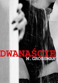 M. Grossman - Dwanaście