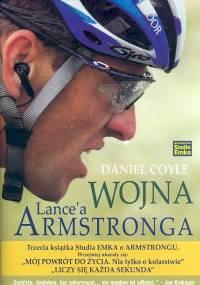 Daniel Coyle - Wojna Lancea Armstronga