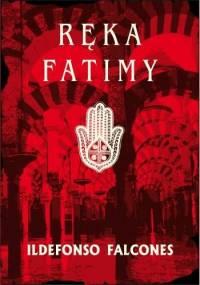 Ildefonso Falcones - Ręka Fatimy