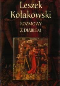 Leszek Kołakowski - Rozmowy z diabłem