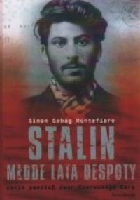 Simon Sebag Montefiore - Stalin. Młode lata despoty