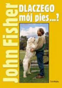John Fisher - Dlaczego mój pies...?