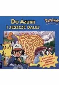 - Pokémon - Do Azurii i jeszcze dalej