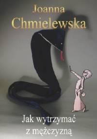 Joanna Chmielewska - Jak wytrzymać z mężczyzną