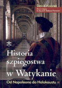 David Alvarez - Historia szpiegostwa w Watykanie Od Napoleona do Holocaustu