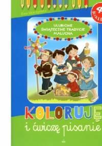 Ewa Skarżyńska - Ulubione świąteczne tradycje malucha. Koloruję i ćwiczę pisanie