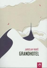 Jaroslav Rudiš - Grandhotel