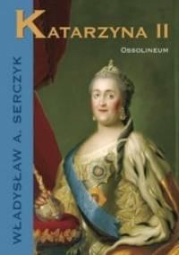 Władysław Andrzej Serczyk - Katarzyna II