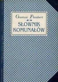 Gustave Flaubert - Słownik komunałów
