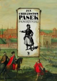 Jan Chryzostom Pasek - Pamiętniki
