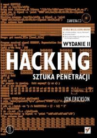 Jon Erickson - Hacking. Sztuka penetracji. Wydanie II