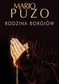 Mario Puzo - Rodzina Borgiów