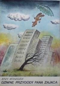 Jerzy Afanasjew - Dziwne przygody pana Zająca