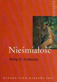 Philip G. Zimbardo - Nieśmiałość : co to jest? jak sobie z nią radzić?