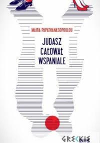 Maira Papathanasopoulou - Judasz całował wspaniale
