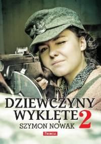 Szymon Nowak - Dziewczyny Wyklęte 2
