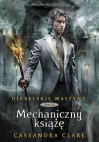Cassandra Clare - Mechaniczny książę