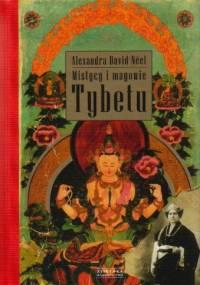 Alexandra David-Néel - Mistycy i magowie Tybetu
