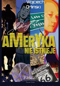 Wojciech Orliński - Ameryka nie istnieje