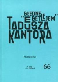 Marta Kufel - Błędne Betlejem Tadeusza Kantora