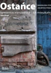 Magdalena Stopa - Ostańce. Kamienice warszawskie i ich mieszkańcy. Tom drugi