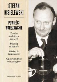 Stefan Kisielewski - Powieści warszawskie