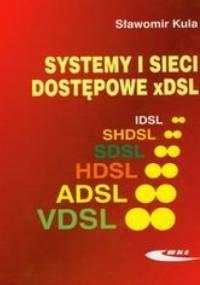 Kula Sławomir - Systemy i sieci dostępowe xDSL