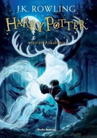 Joanne Kathleen Rowling - Harry Potter i więzień Azkabanu