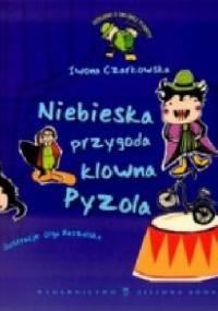 Iwona Czarkowska - Niebieska przygoda klowna Pyzola