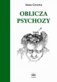 Anna Grzywa - Oblicza psychozy