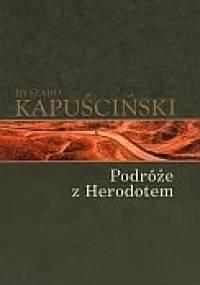 Ryszard Kapuściński - Podróże z Herodotem