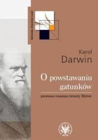 Karol Darwin - O powstawaniu gatunków drogą doboru naturalnego