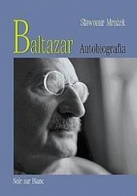 Sławomir Mrożek - Baltazar. Autobiografia