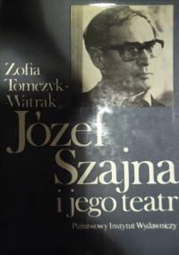 Zofia Tomczyk-Watrak - Józef Szajna i jego teatr