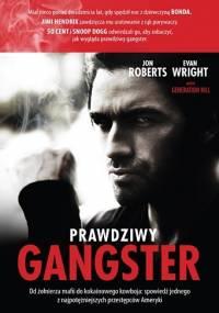 Evan Wright - Prawdziwy gangster. Od żołnierza mafii do kokainowego kowboja i tajnego współpracownika władz