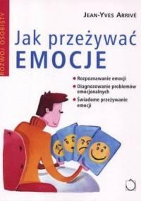 Jean-Yves Arrivé - Jak przeżywać emocje