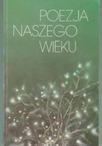 Jan Lechoń - Poezja naszego wieku