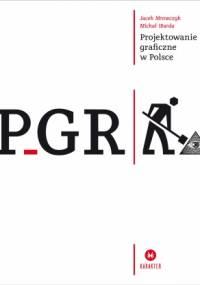 Jacek Mrowczyk - PGR. Projektowanie graficzne w Polsce